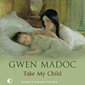 Take My Child | [Gwen Madoc]