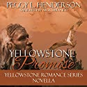 A Yellowstone Promise: Yellowstone Romance Audiobook by Peggy L. Henderson Narrated by Nick Sarando