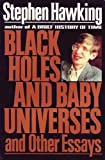 Black Holes and Baby Universes and Other Essays (0553095234) by Stephen W. Hawking