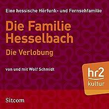 Die Verlobung (Die Hesselbachs 1.7) Hörspiel von Wolf Schmidt Gesprochen von: Wolf Schmidt, Sophie Engelke, Hans Martin Koettenich, Joost-Jürgen Siedhoff, Lia Wöhr