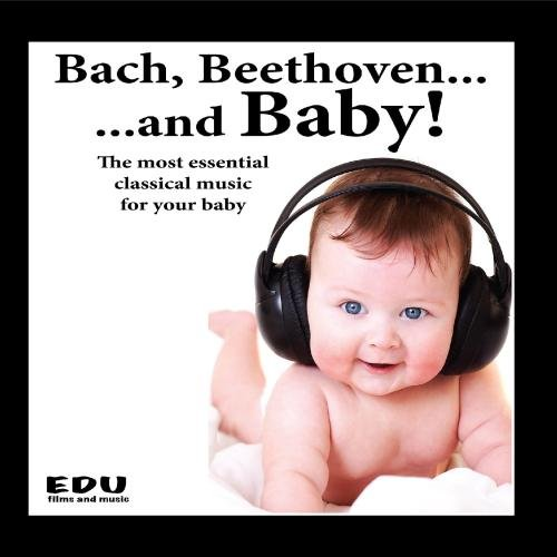 Bach, Beethoven And Baby: The Most Essential Classical Music For Your Baby front-188542