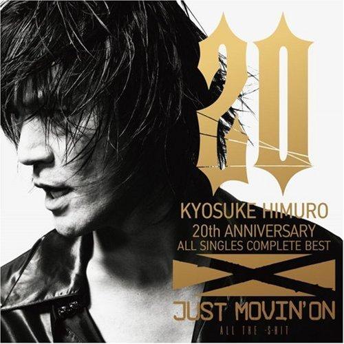 過去ライブ: 氷室京介 20th Anniversary Tour 2008 Just Movin' On