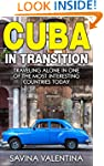Cuba in Transition: Traveling Alone i...
