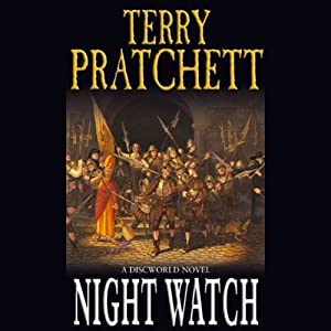 Night Watch: Discworld, Book 29 (       UNABRIDGED) by Terry Pratchett Narrated by Stephen Briggs