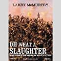 Oh What a Slaughter: Massacres in the American West, 1846 - 1890