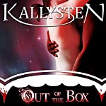 Out of the Box: Complete Series |  Kallysten