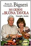 Trecentosessantacinque giorni di buona tavola. Consigli e ricette