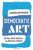 img - for Democratic Art: The New Deal's Influence on American Culture book / textbook / text book