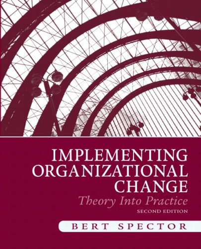 Implementing Organizational Change: Theory Into Practice...
