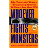 Whoever Fights Monsters (St. Martin's True Crime Library)by Robert K. Ressler