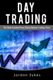Day Trading: This Book Includes: Penny Stocks,Options Trading,Forex (Trading,Stocks,Day Trading,Penny Stocks)