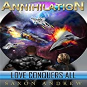 Annihilation: Love Conquers All | Saxon Andrew