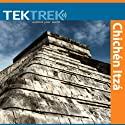 Chichen Itza: The Maya Quest for Meaning  by TekTrek Narrated by TekTrek