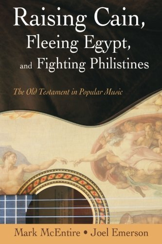 Raising Cain, Fleeing Egypt, And Fighting Philistines: The Old Testament In Popular Music front-806906