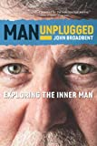 img - for Man Unplugged: Exploring The Inner Man book / textbook / text book