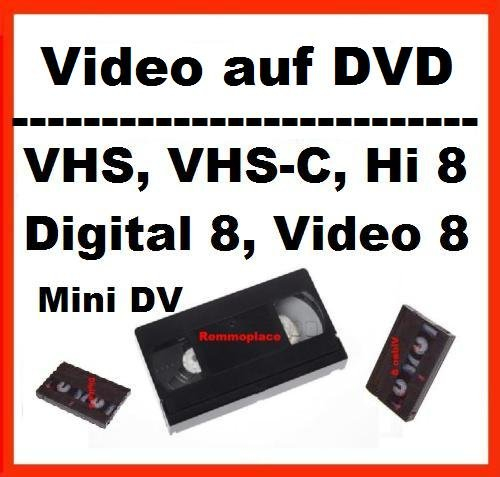 Remmoplace 1 Stunde, VHS,VHS-C,Digital 8,Hi8, MiniDv,Digitalisieren auf DVD