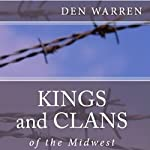 Kings and Clans of the Midwest | Den Warren