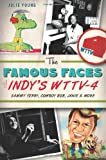 The Famous Faces of Indy's WTTV-4: Sammy Terry, Cowboy Bob, Janie and More (IN)