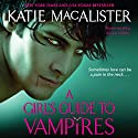 A Girl's Guide to Vampires: The Dark Ones, Book 1 Audiobook by Katie MacAlister Narrated by Karen White