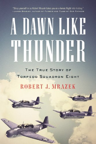 A Dawn Like Thunder: The True Story of Torpedo Squadron Eight (Like A Rock Ch compare prices)