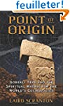 Point of Origin: Gobekli Tepe and the...