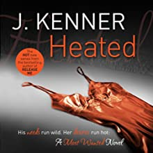 Heated: Most Wanted, Book 2 (       UNABRIDGED) by J. Kenner Narrated by Heather Smith