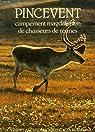 Pincevent: Campement magdalénien de chasseurs de rennes