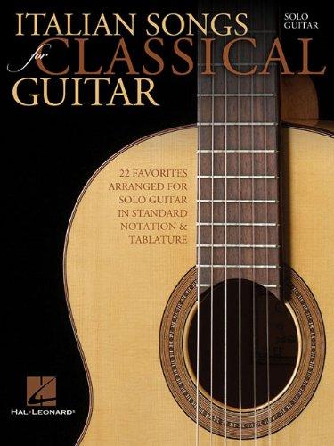 Italian Songs for Classical Guitar: Solo Guitar (Standard Notation & Tab Guitar)