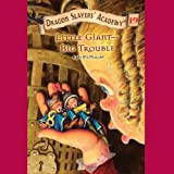 img - for Little Giant - Big Trouble: Dragon Slayers' Academy #19 book / textbook / text book