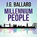 Millennium People Audiobook by J. G. Ballard Narrated by David Rintoul