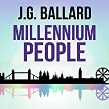 Millennium People (       UNABRIDGED) by J. G. Ballard Narrated by David Rintoul