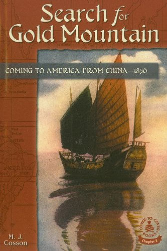 Search For Gold Mountain: Coming To America From China--1850 (Cover-to-Cover Books. Chapter 2)