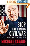 Stop the Coming Civil War: My Savage Truth