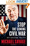 Stop the Coming Civil War: My Savage...