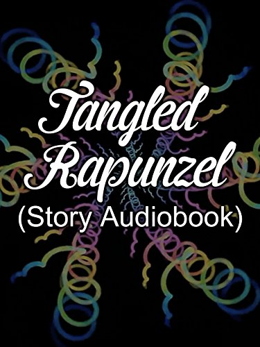 Clip: Tangled Rapunzel (Story Audiobook)
