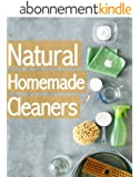 Natural Homemade Cleaners :The Ultimate Guide - Over 30 Green & Eco Friendly Solutions (English Edition)