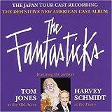 The Fantasticks: The (1993) Japan Tour Cast Recording - The Definitive New American Cast Album