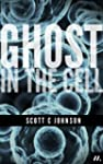 Ghost in the Cell (Kindle Single)