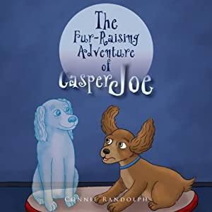 The Fur-Raising Adventure of Casper Joe: Casper Joe, Book 3 | [Connie Randolph]