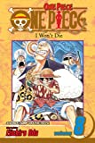 One Piece 8: I Won't Die (One Piece (Prebound)) (1417696850) by Oda, Eiichiro