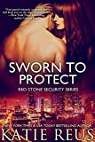 Sworn to Protect (Red Stone Security Series Book 11)