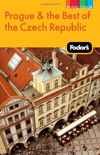 Fodor'S Prague & The Best Of The Czech Republic (Full-Color Travel Guide)