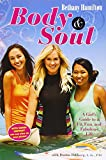 Body and Soul: A Girls Guide to a Fit, Fun and Fabulous Life