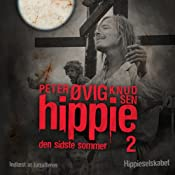 Hippie 2 Lydbog uden musik: Den sidste sommer | [Peter vig Knudsen]