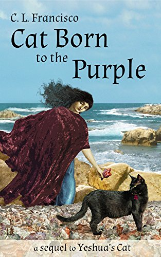 Cat Born to the Purple: A Sequel to Yeshua's Cat (Yeshua's Cats: Volume 4)