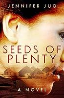 Seeds of Plenty: A Novel