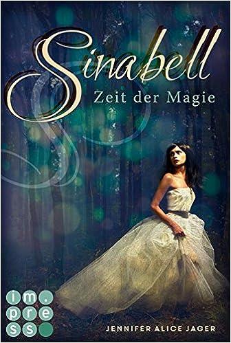Jennifer Alice Jager - Sinabell. Zeit der Magie