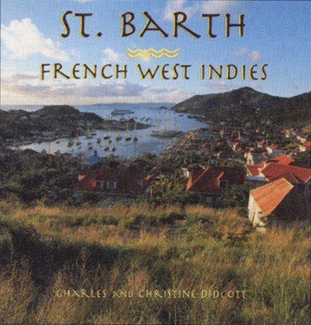 st-barth-french-west-indies-a-concepts-book-by-charles-didcott-1998-01-28