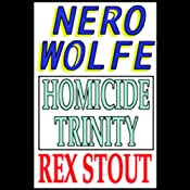 Homicide Trinity | [Rex Stout]