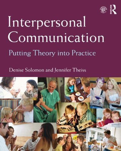 Interpersonal Communication: Putting Theory into Practice
